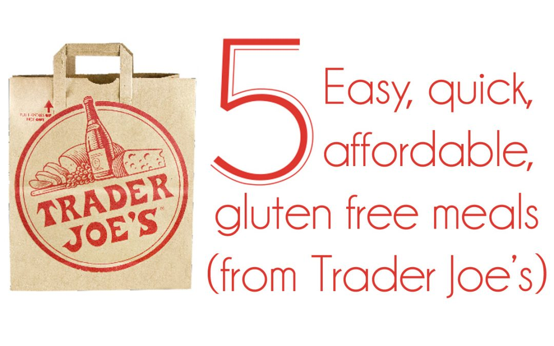 Episode #021: Five Easy Healthy Trader Joe's Meal Ideas